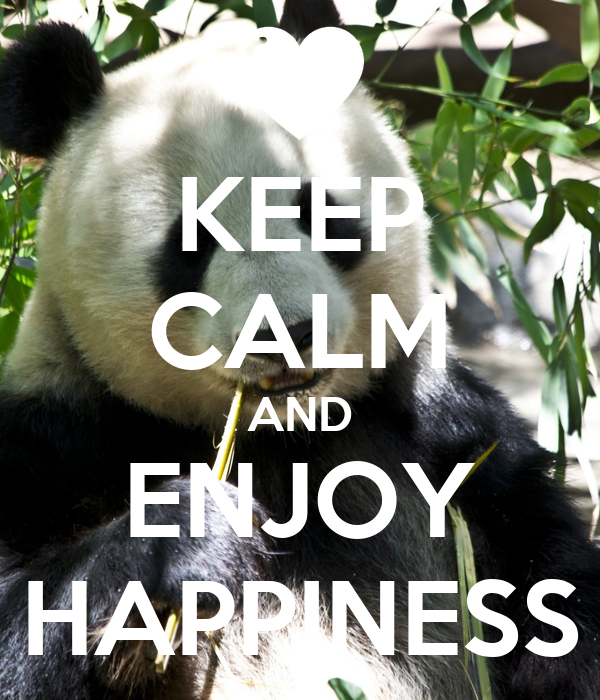 KEEP CALM AND ENJOY HAPPINESS