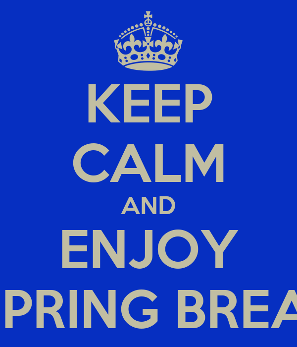 KEEP CALM AND ENJOY HONOR SPRING BREAK PARTY