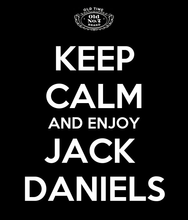 KEEP CALM AND ENJOY JACK  DANIELS