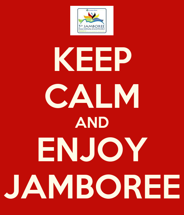 KEEP CALM AND ENJOY JAMBOREE