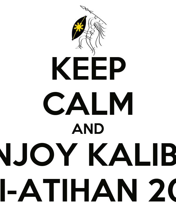 KEEP CALM AND ENJOY KALIBO ATI-ATIHAN 2013