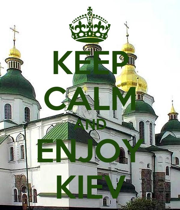 KEEP CALM AND ENJOY KIEV