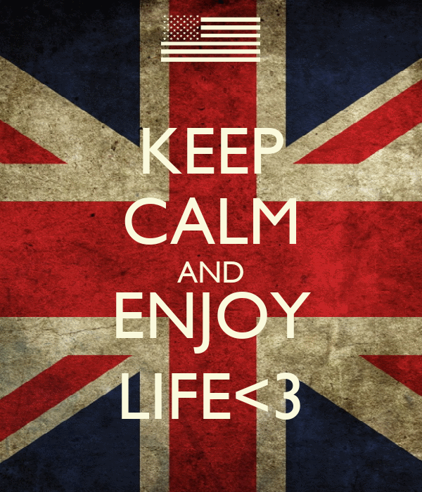 KEEP CALM AND ENJOY LIFE<3