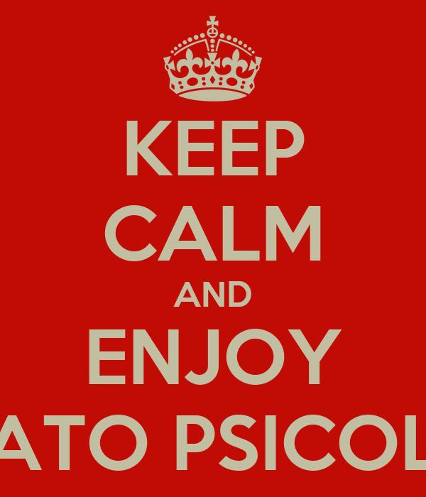 KEEP CALM AND ENJOY MALTRATO PSICOLOGICO