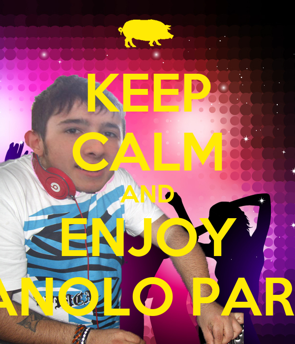 KEEP CALM AND ENJOY MANOLO PARTY