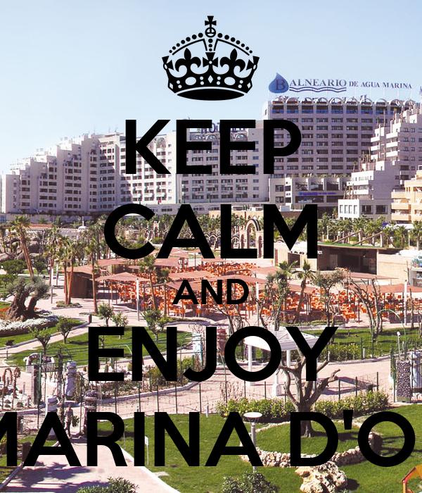 KEEP CALM AND ENJOY MARINA D'OR