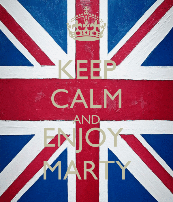 KEEP CALM AND ENJOY  MARTY