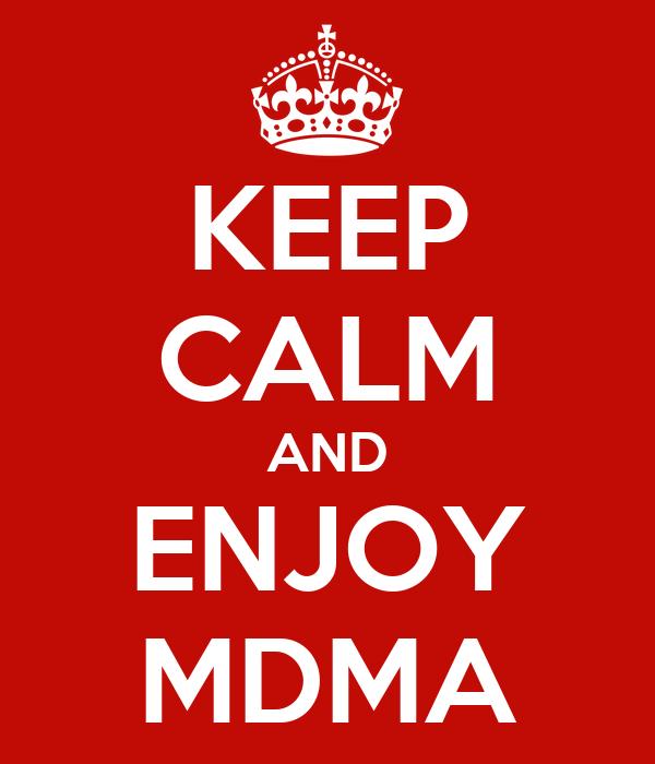 KEEP CALM AND ENJOY MDMA