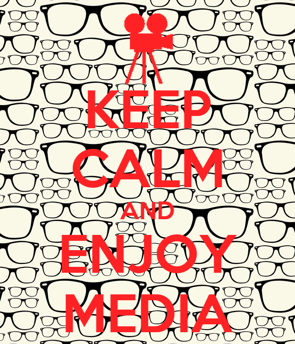 KEEP CALM AND ENJOY MEDIA