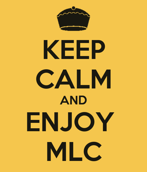KEEP CALM AND ENJOY  MLC