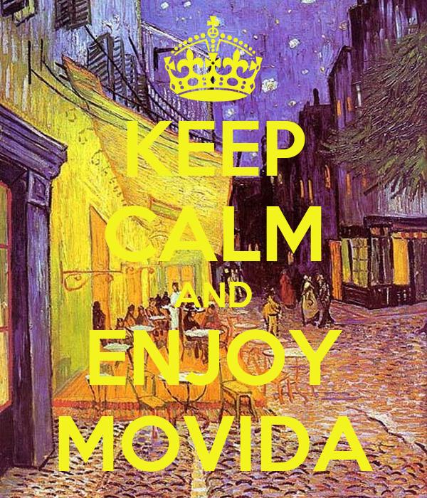 KEEP CALM AND ENJOY MOVIDA