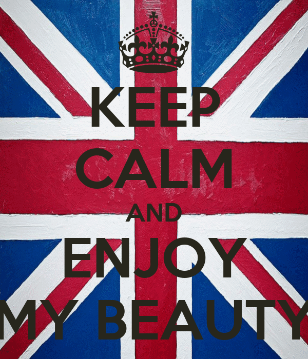 KEEP CALM AND ENJOY MY BEAUTY
