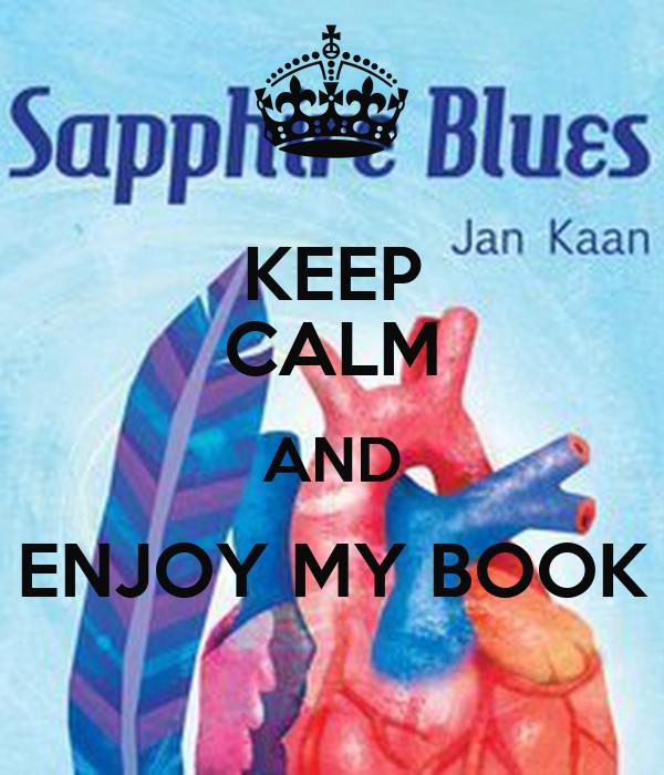 KEEP CALM AND ENJOY MY BOOK