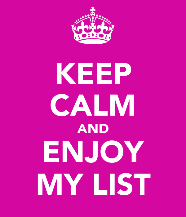 KEEP CALM AND ENJOY MY LIST