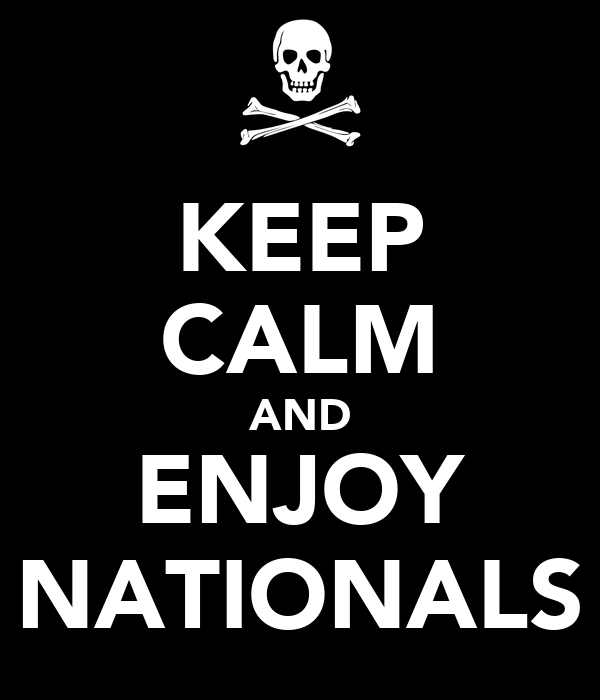 KEEP CALM AND ENJOY NATIONALS