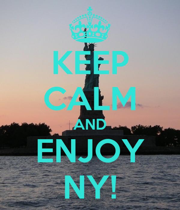 KEEP CALM AND ENJOY NY!