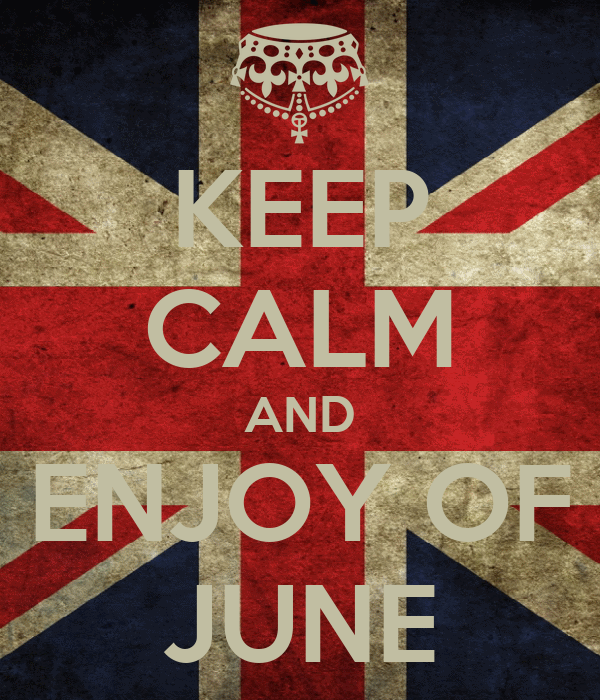 KEEP CALM AND ENJOY OF JUNE