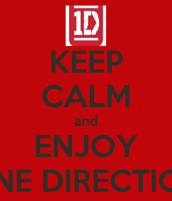 KEEP CALM and ENJOY ONE DIRECTION