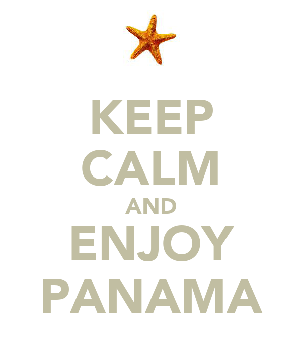 KEEP CALM AND ENJOY PANAMA