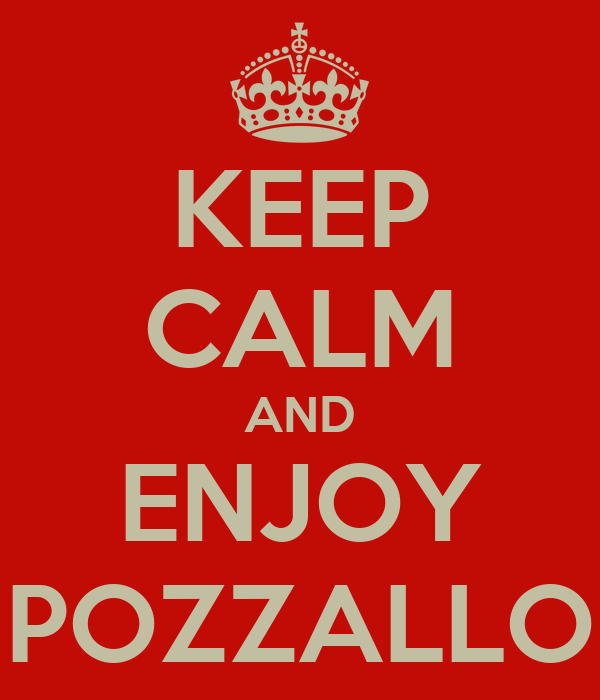 KEEP CALM AND ENJOY POZZALLO