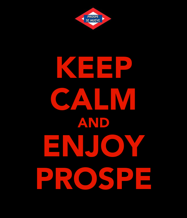 KEEP CALM AND ENJOY PROSPE