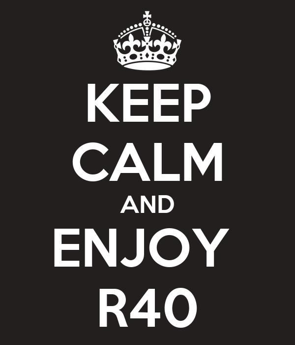 KEEP CALM AND ENJOY  R40