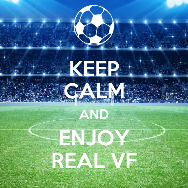 KEEP CALM AND ENJOY REAL VF