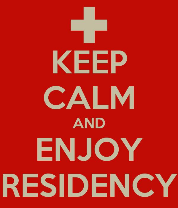 KEEP CALM AND ENJOY RESIDENCY