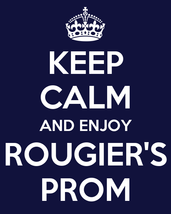 KEEP CALM AND ENJOY ROUGIER'S PROM
