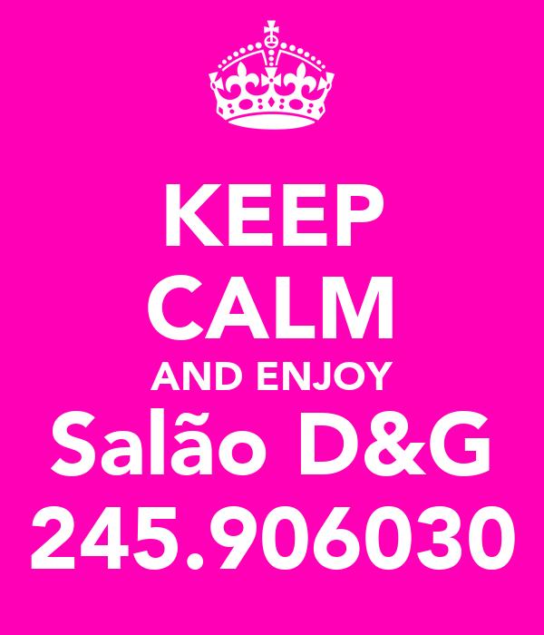 KEEP CALM AND ENJOY Salão D&G 245.906030