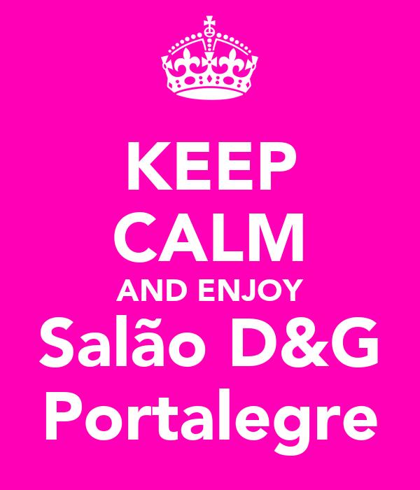 KEEP CALM AND ENJOY Salão D&G Portalegre