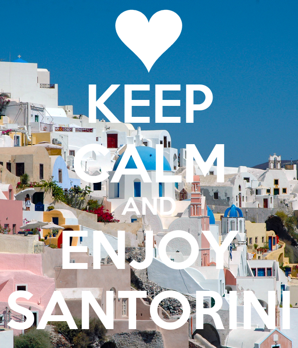 KEEP CALM AND ENJOY SANTORINI