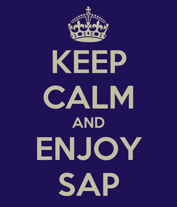 KEEP CALM AND ENJOY SAP