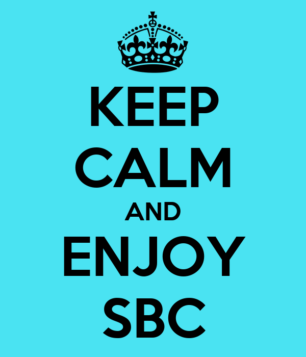 KEEP CALM AND ENJOY SBC