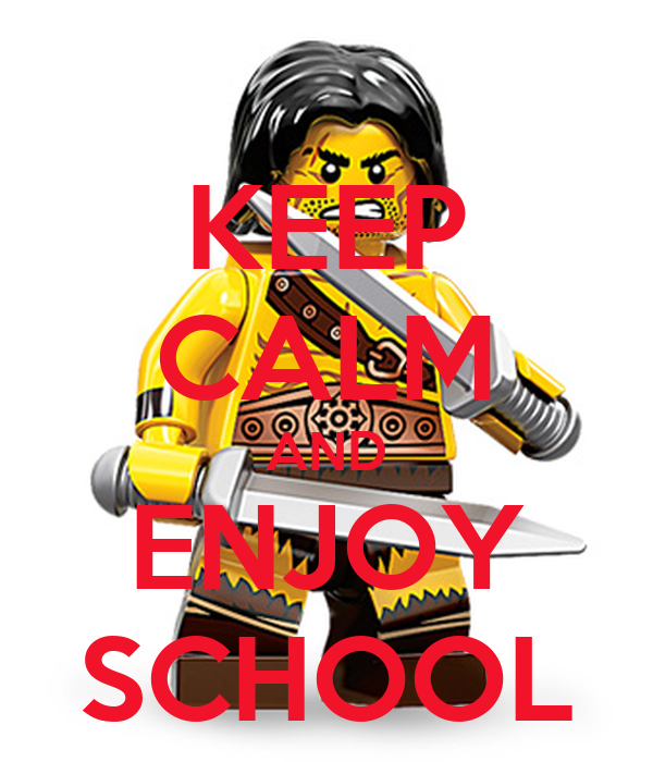 KEEP CALM AND ENJOY SCHOOL