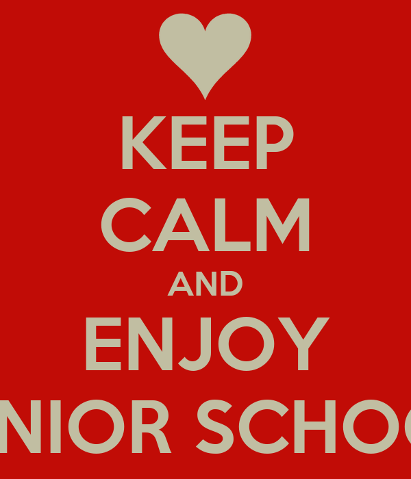 KEEP CALM AND ENJOY SENIOR SCHOOL