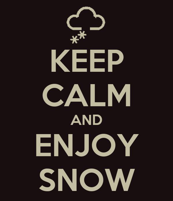KEEP CALM AND ENJOY SNOW