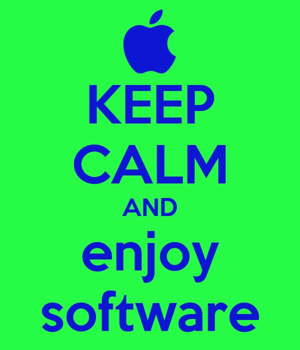 KEEP CALM AND enjoy software