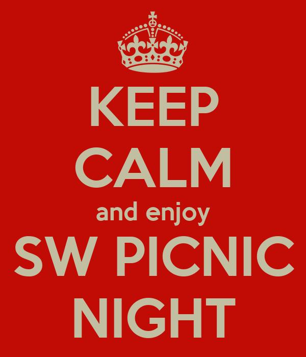 KEEP CALM and enjoy SW PICNIC NIGHT