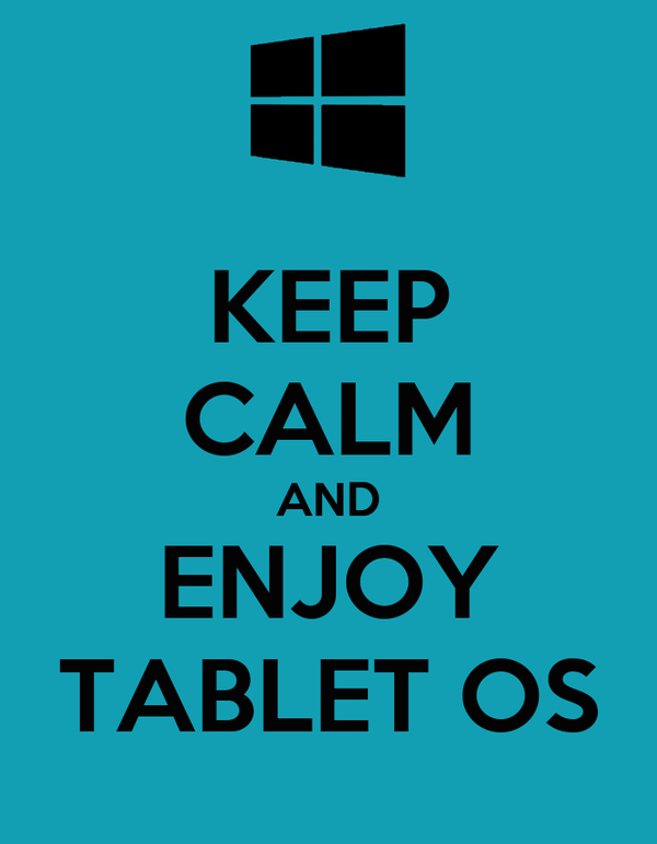 KEEP CALM AND ENJOY TABLET OS