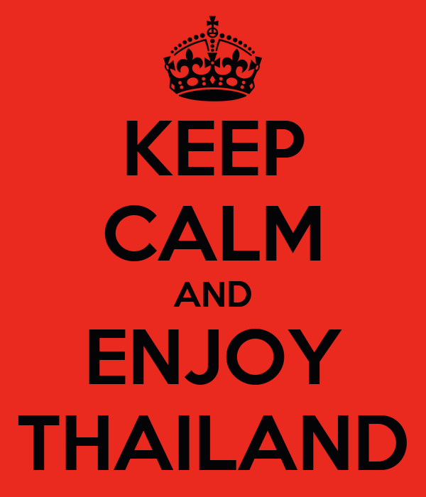 KEEP CALM AND ENJOY THAILAND