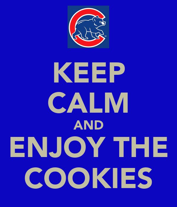 KEEP CALM AND ENJOY THE COOKIES