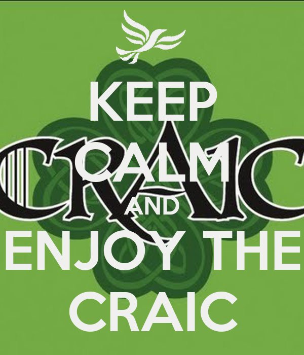KEEP CALM AND ENJOY THE CRAIC