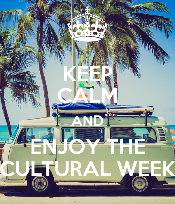 KEEP CALM AND ENJOY THE CULTURAL WEEK