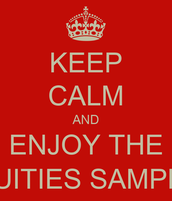 KEEP CALM AND ENJOY THE EQUITIES SAMPLES