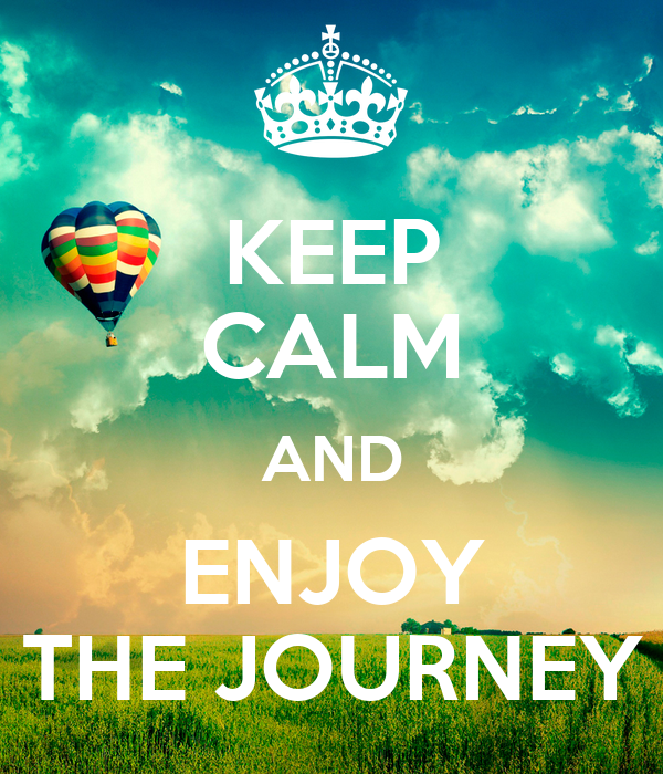 keep-calm-and-enjoy-the-journey-26.jpg