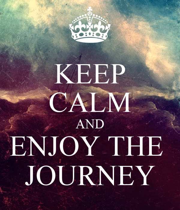KEEP CALM AND ENJOY THE JOURNEY Poster | Ales | Keep Calm-o-Matic