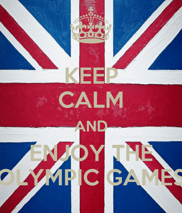 KEEP CALM AND ENJOY THE OLYMPIC GAMES