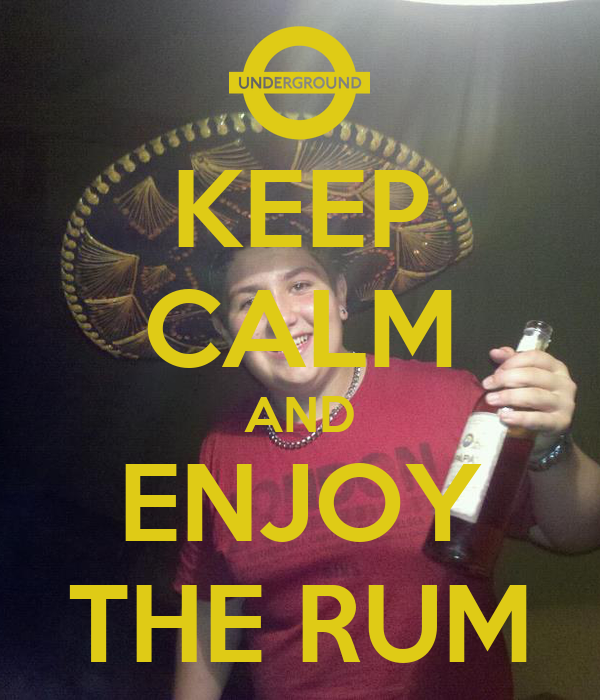 KEEP CALM AND ENJOY THE RUM