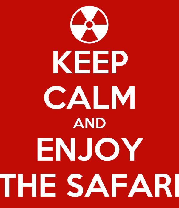 KEEP CALM AND ENJOY THE SAFARI
